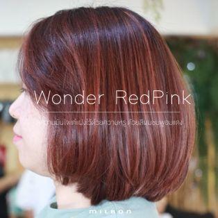 Wonder RedPink  สู่ความมาดมั่นแต่แฝงไว้ด้วยความหรู ด้วยสีผมชมพูอมแดง
