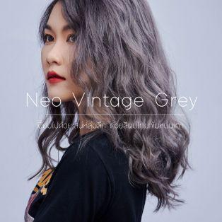 Neo Vintage Grey เปี่ยมไปด้วยเสน่ห์ลุ่มลึก  ด้วยสีผมโทนเข้มหม่นเทา