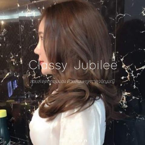 Classy Jubilee สวยสะดุดทุุกมุมมอง ด้วยสีผมหรูหราดุจอัญมญี